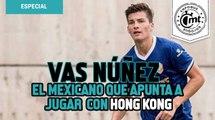 Vas Núñez, el mexicano que apunta a jugar eliminatorias mundialistas con Hong Kong
