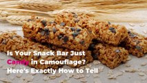 Is Your Snack Bar Just Candy in Camouflage? Here's Exactly How to Tell