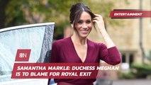Samantha Markle On Duchess Meghan