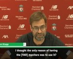 I don't know why they haven't used monitors so far - Klopp on VAR change