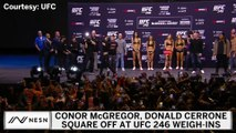 Conor McGregor, Donald Cerrone Square Off At UFC 246 Weigh-Ins