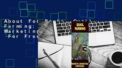 About For Books  Quail Farming: Markets and Marketing Strategies  For Free