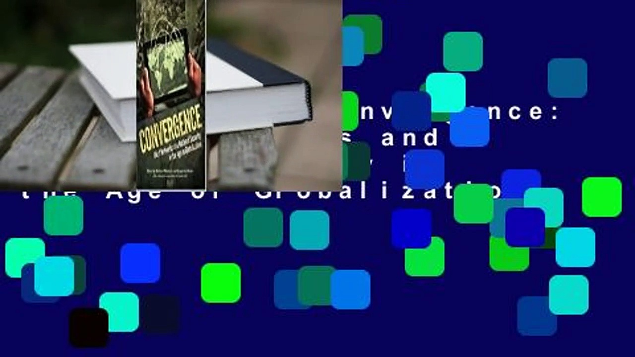 Full E-book  Convergence: Illicit Networks and National Security in the Age of Globalization