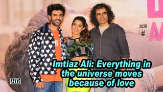 Imtiaz Ali: Everything in the universe moves because of love