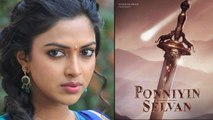 Amala paul reveals about her absence in 'Ponniyin Selvan' movie