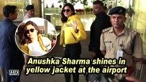 Anushka Sharma shines in yellow jacket at the airport