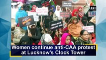 Women continue anti-CAA protest at Lucknow's Clock Tower