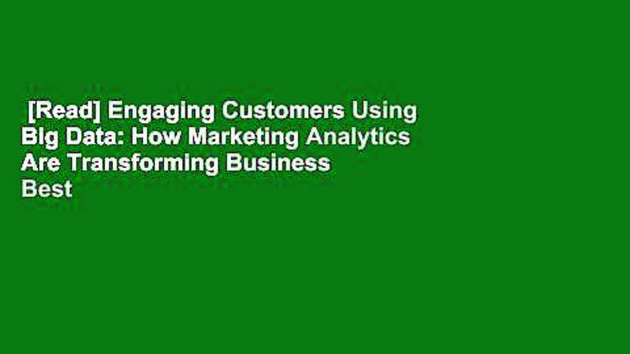 [Read] Engaging Customers Using Big Data: How Marketing Analytics Are Transforming Business  Best