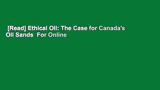 [Read] Ethical Oil: The Case for Canada's Oil Sands  For Online
