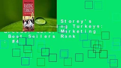 Full E-book  Storey's Guide to Raising Turkeys: Breeds, Care, Marketing  Best Sellers Rank : #4