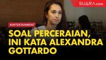 Alexandra Gottardo Ditanya Soal Perceraian, Jawabnya Cuma Begini