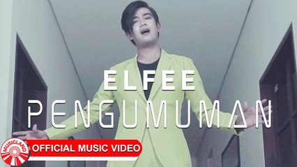 Elfee - Pengumuman [Official Music Video]