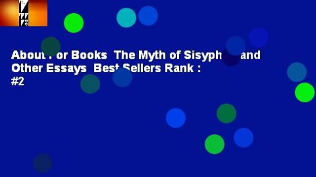 About For Books  The Myth of Sisyphus and Other Essays  Best Sellers Rank : #2