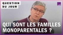 Qui sont les familles monoparentales ?