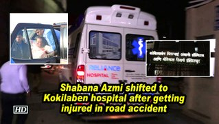 Shabana Azmi shifted to Kokilaben hospital after getting injured in road accident