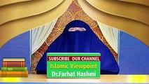 Dr Farhat Hashmi Life Story in Urdu -- Zindagi ko badalne wala Bayan by  Dr Farhat Hashmi