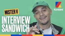 Mister V - Interview Sandwich
