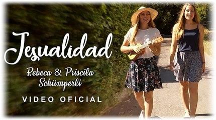JESUALIDAD - Rebeca & Priscila Schümperli - Música Cristiana