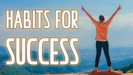 Success Habits That Will Launch You Closer to Your Goals