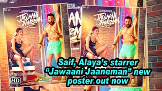 Saif, Alaya's starrer 'Jawaani Jaaneman' new poster out now