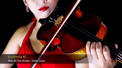 Mile Ho Tum Humko ¦ Violin Cover ¦ Kushmita KC ¦ Neha Kakkar ¦ Tony Kakkar ¦ Fever