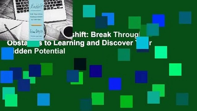 Full E-book  Mindshift: Break Through Obstacles to Learning and Discover Your Hidden Potential