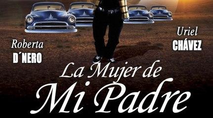 LA MUJER DE MI PADRE (2004) Mexico/Full Movie