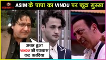 Asim Riaz's Father Riaz Ahmad Choudhary SLAMS Vindu Dara Singh For His Biased Comment   Bigg Boss 13
