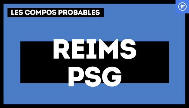 Reims-PSG : les compos probables