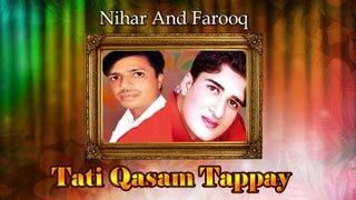 New Pashto Song - Nihar And Farooq - Tati Qasam Tappay - New Pashto Tappay