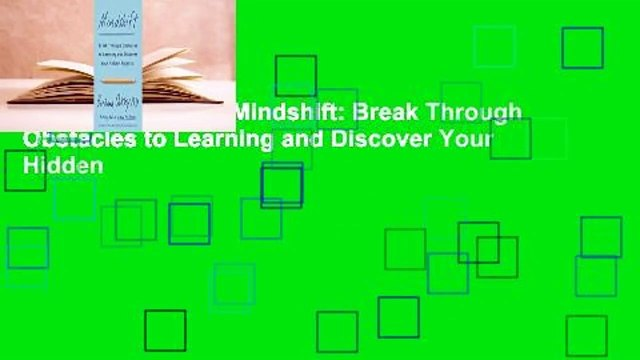 About For Books  Mindshift: Break Through Obstacles to Learning and Discover Your Hidden