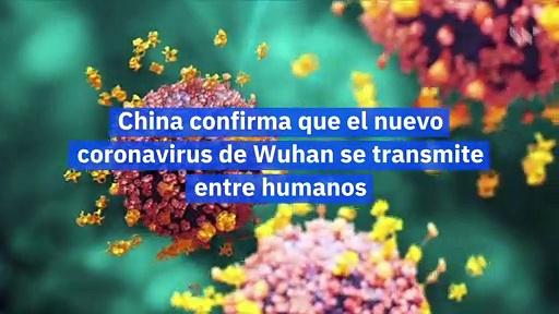 China confirma que el nuevo coronavirus de Wuhan se transmite entre humanos