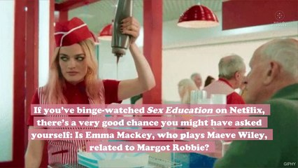 Sex Education star Emma Mackey knows you think she looks like Margot Robbie, so let's all move on now, okay?