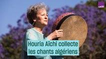 Houria Aïchi et la collecte des chants algériens - #CulturePrime
