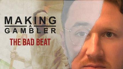 Making A Gambler - Bad Beats