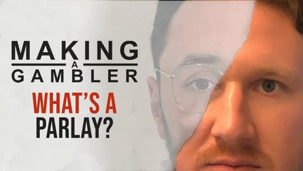 Making A Gambler - What Is A Parlay?
