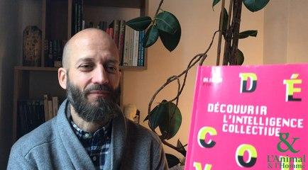 Interview 6 d'Olivier Piazza : L'intelligence collective au secours du réchauffement climatique?