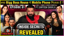 Bigg Boss House SECRETS REVEALED Ft. Santosh Shukla | Episode 01 | Exclusive | Bigg Boss 13