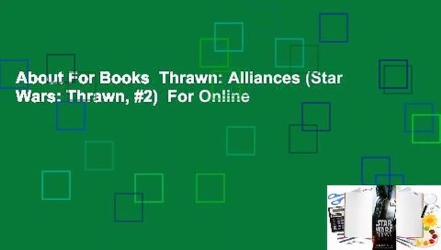 About For Books  Thrawn: Alliances (Star Wars: Thrawn, #2)  For Online