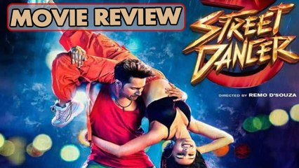 Street Dancer 3D MOVIE REVIEW | Varun Dhawan | Shraddha Kapoor