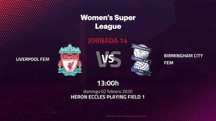 Previa partido entre Liverpool Fem y Birmingham City Fem Jornada 14 Premier League Femenina