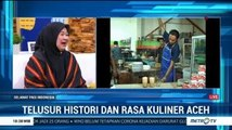 Menulusuri Histori dan Rasa Kuliner Aceh