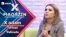 X Maqazin  -  Türkan Vəlizadə İlə Səmimi Söhbət   19.01.2020