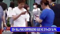DOH: Wala pang kumpirmadong kaso ng 2019-nCoV sa PHL