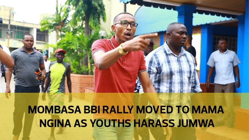 Mombasa BBI rally moved to Mama Ngina as youths harass Jumwa