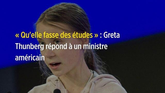 « Qu'elle fasse des études » : Greta Thunberg répond à un ministre américain