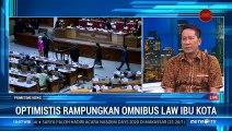 Optimistis Rampungkan Omnibus Law Ibu Kota