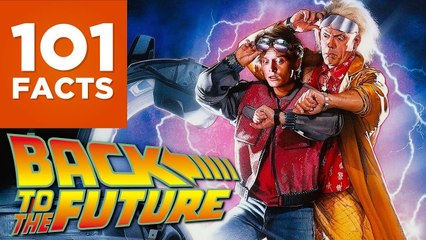 101 Facts About Back To The Future
