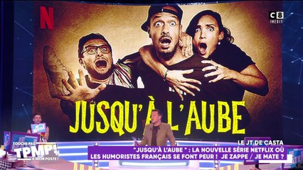 """""""Jusqu'à l'aube"""" : La nouvelle série Netflix où les humoristes français se font peur"""