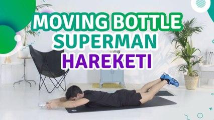 Moving bottle superman hareketi - Sporcuyum